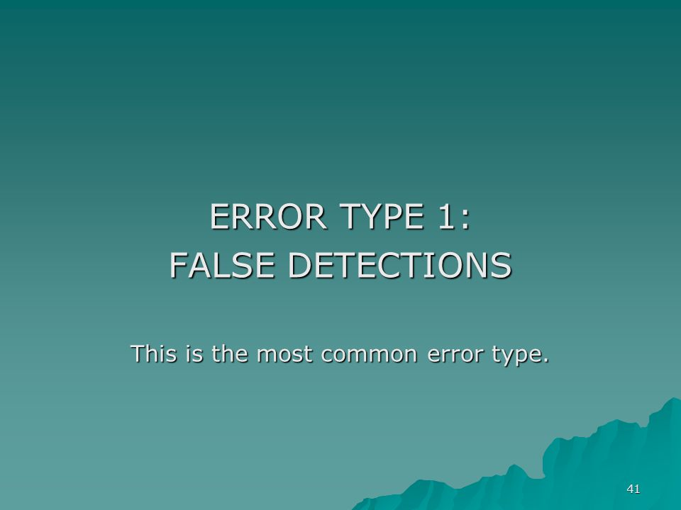 This is the most common error type.