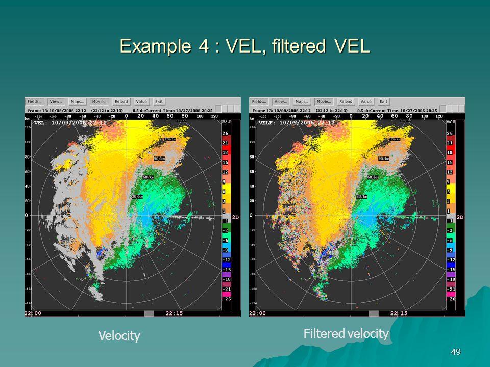 Example 4 : VEL, filtered VEL
