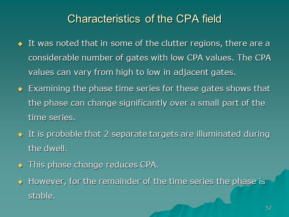 Characteristics of the CPA field