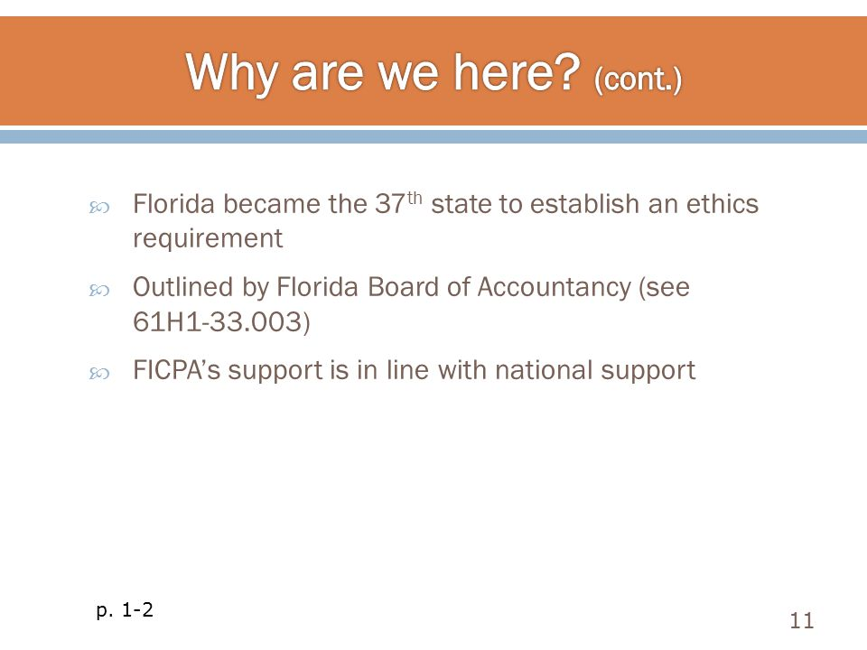 Why are we here (cont.) Florida became the 37th state to establish an ethics requirement.