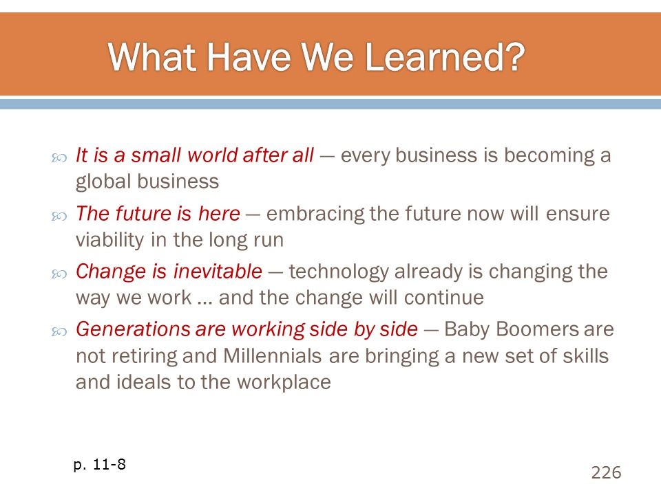 What Have We Learned It is a small world after all — every business is becoming a global business.