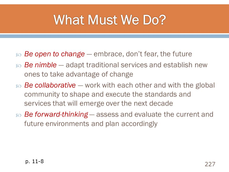 What Must We Do Be open to change — embrace, don't fear, the future