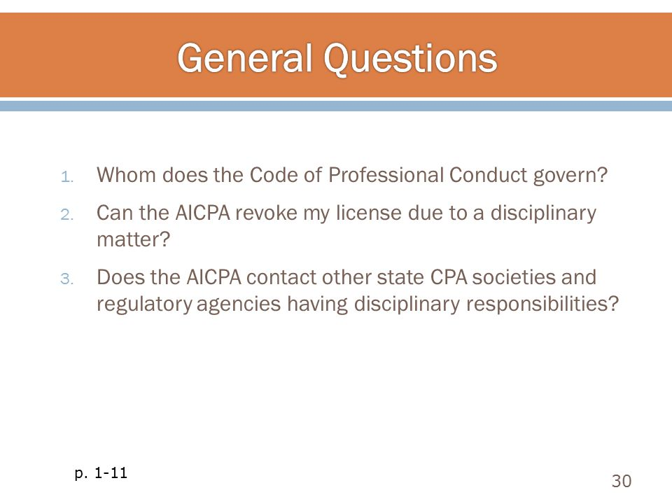 General Questions Whom does the Code of Professional Conduct govern