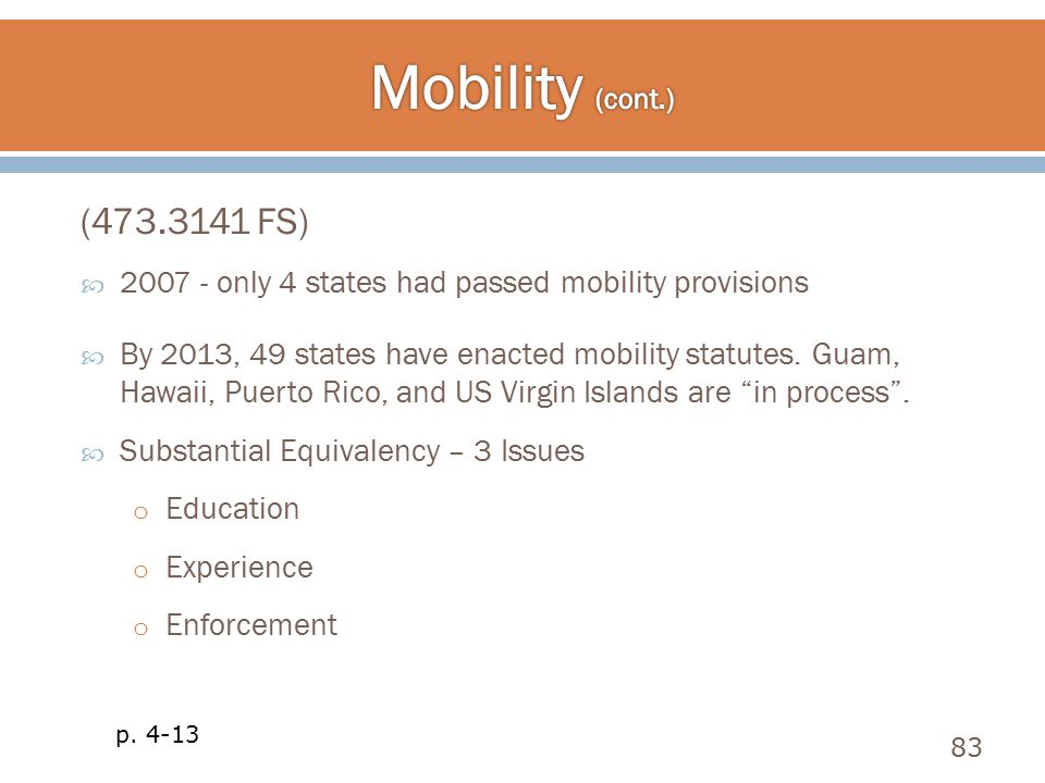 Mobility (cont.) (473.3141 FS) 2007 - only 4 states had passed mobility provisions.