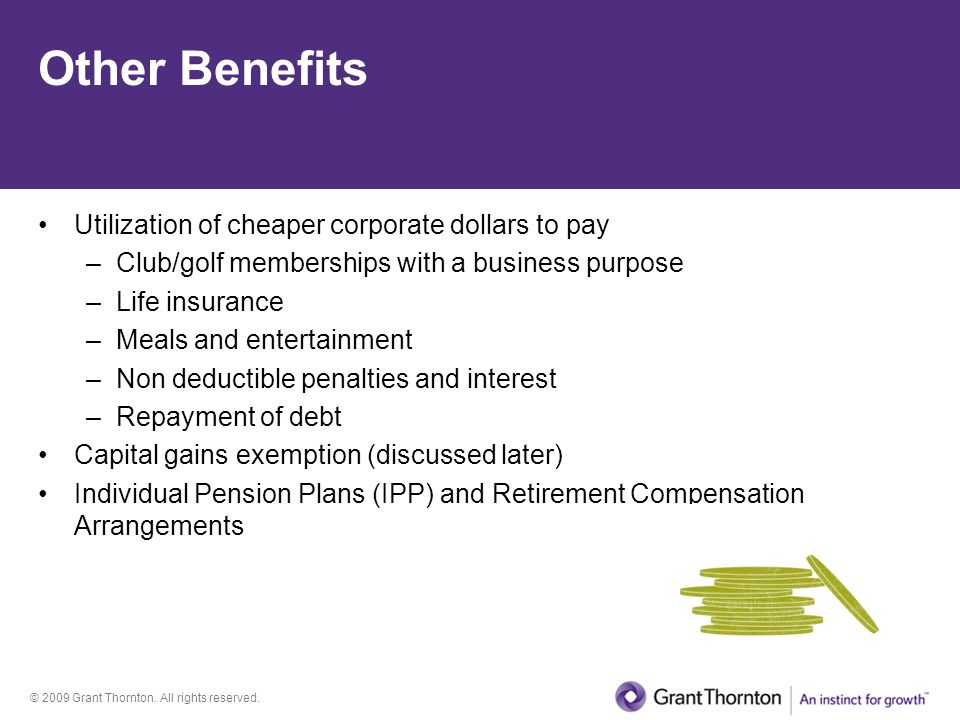 Other Benefits Utilization of cheaper corporate dollars to pay