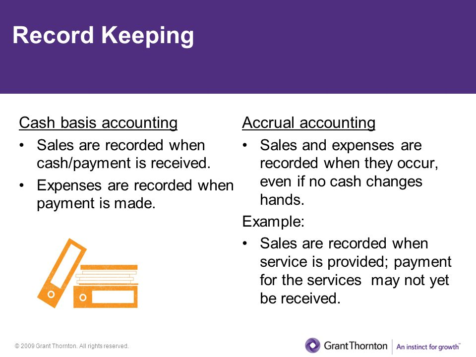 Record Keeping Cash basis accounting Accrual accounting