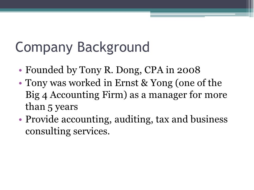 Company Background Founded by Tony R. Dong, CPA in 2008