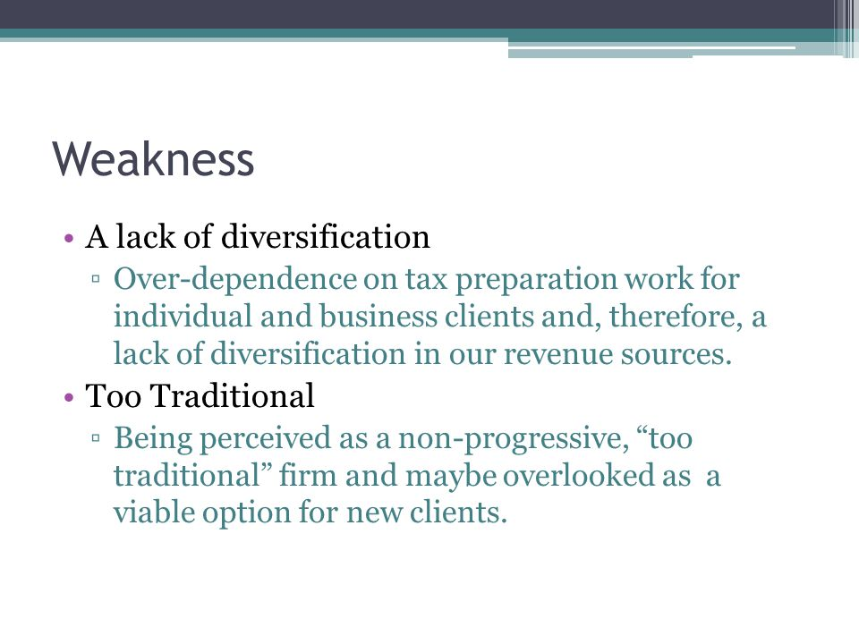 Weakness A lack of diversification Too Traditional