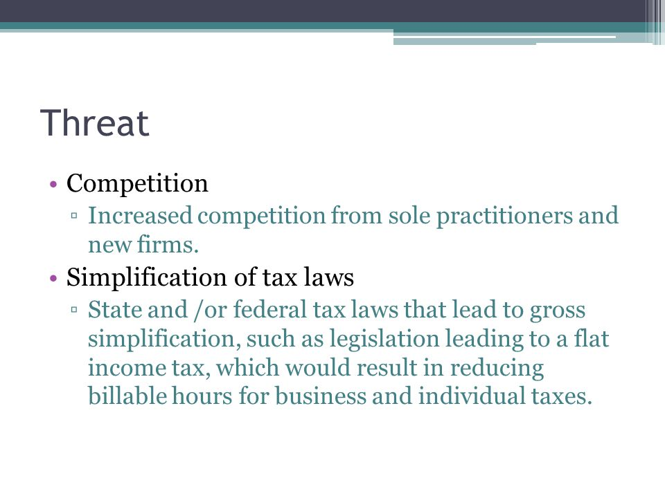 Threat Competition Simplification of tax laws