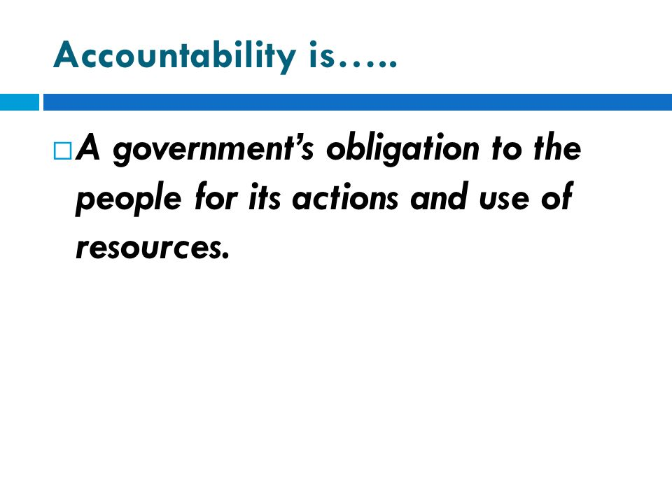 Accountability is…..