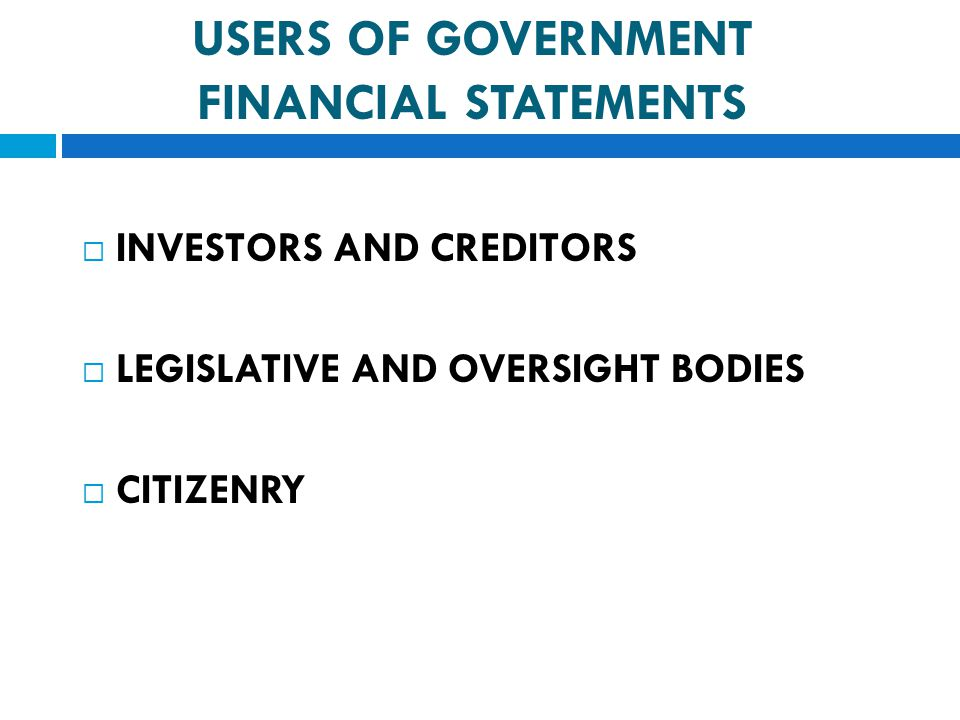 USERS OF GOVERNMENT FINANCIAL STATEMENTS