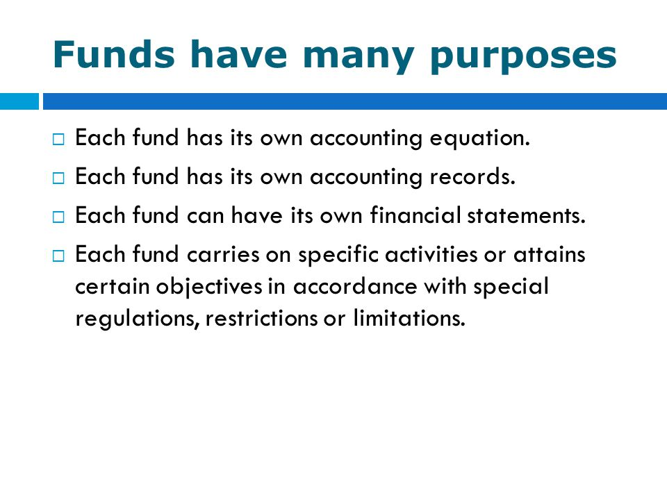 Funds have many purposes
