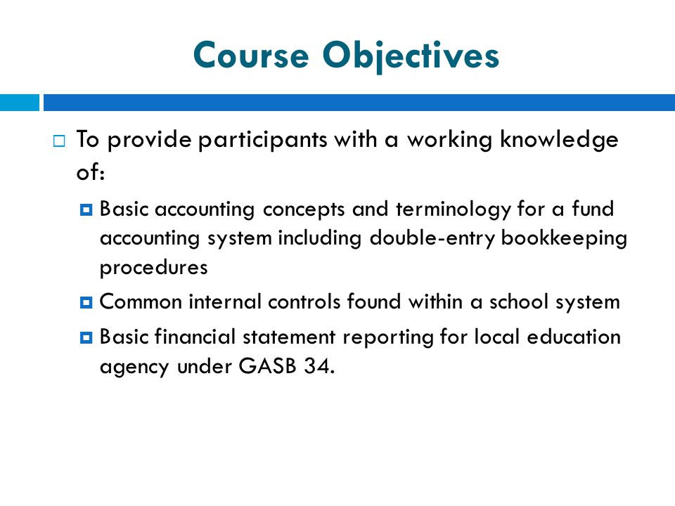 Course Objectives To provide participants with a working knowledge of:
