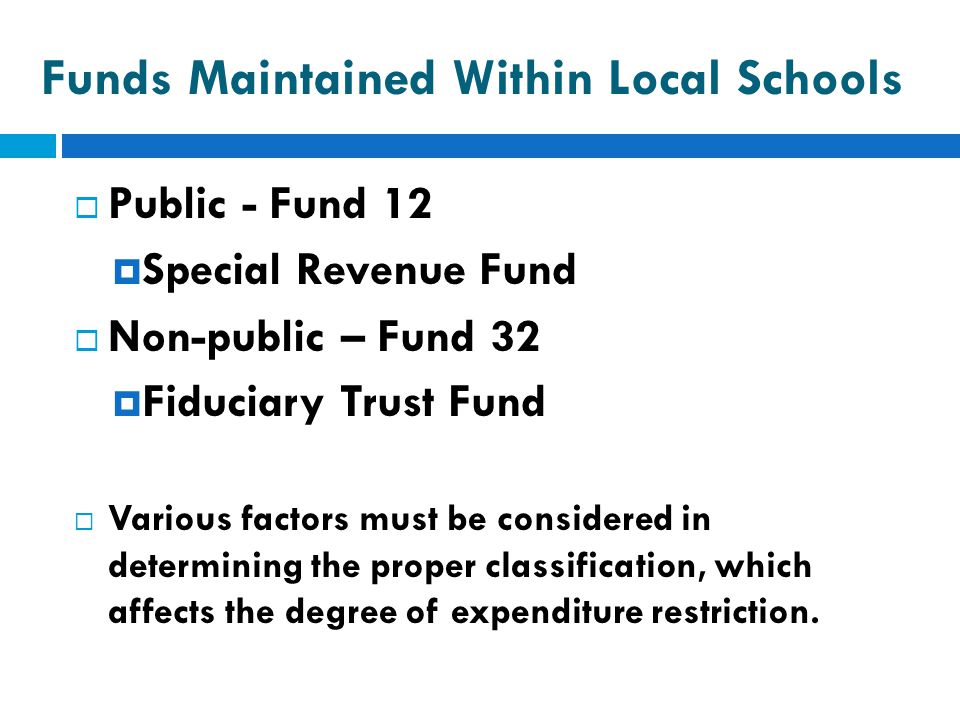 Funds Maintained Within Local Schools
