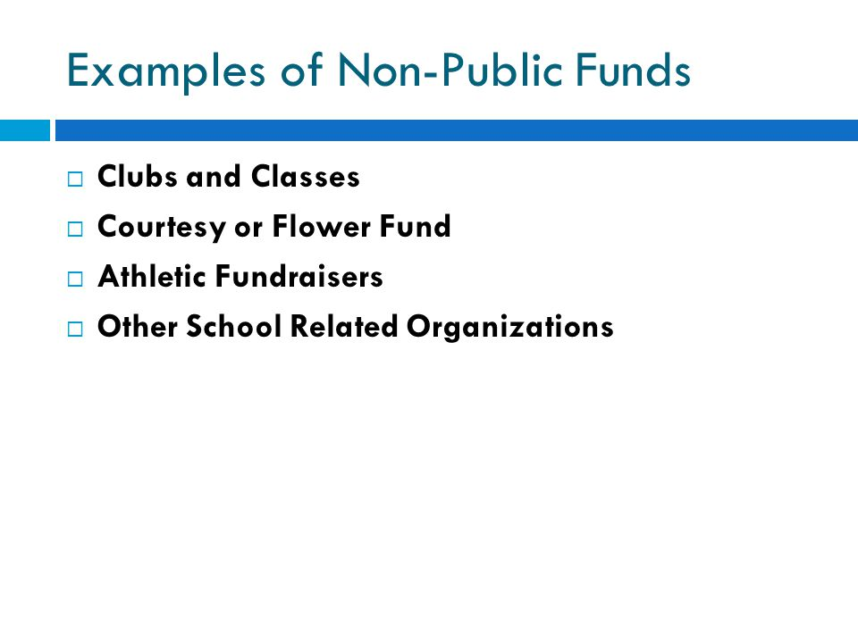 Examples of Non-Public Funds