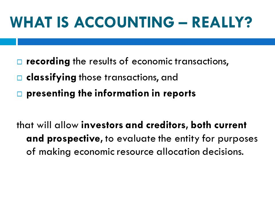 WHAT IS ACCOUNTING – REALLY
