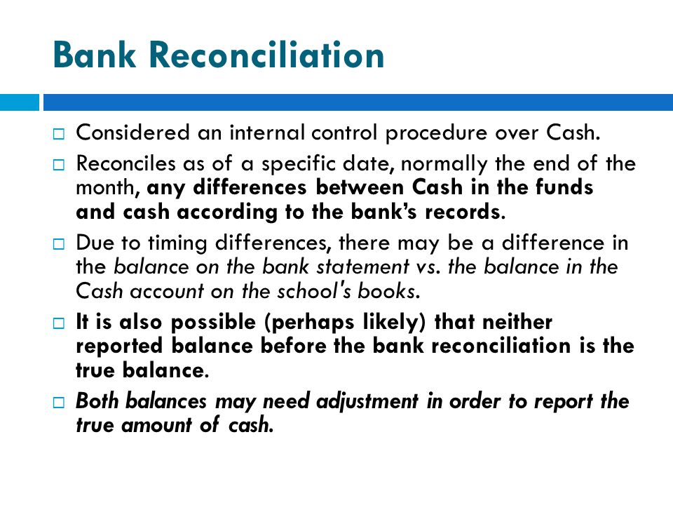 Bank Reconciliation Considered an internal control procedure over Cash.