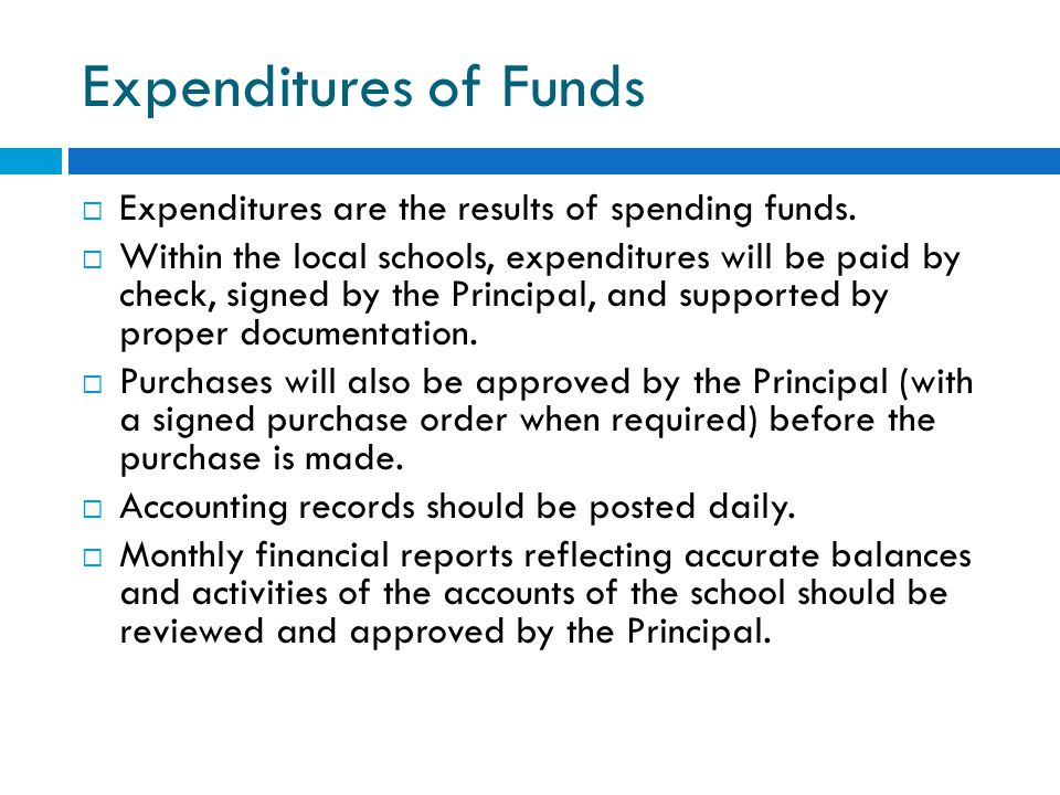 Expenditures of Funds Expenditures are the results of spending funds.