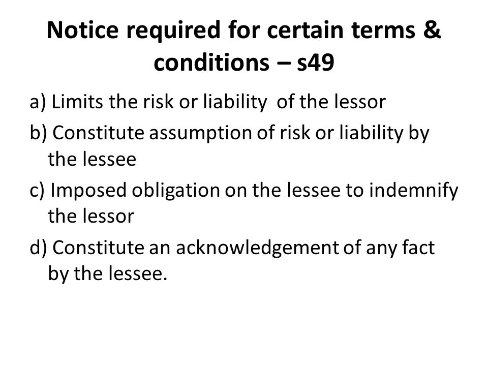 Notice required for certain terms & conditions – s49