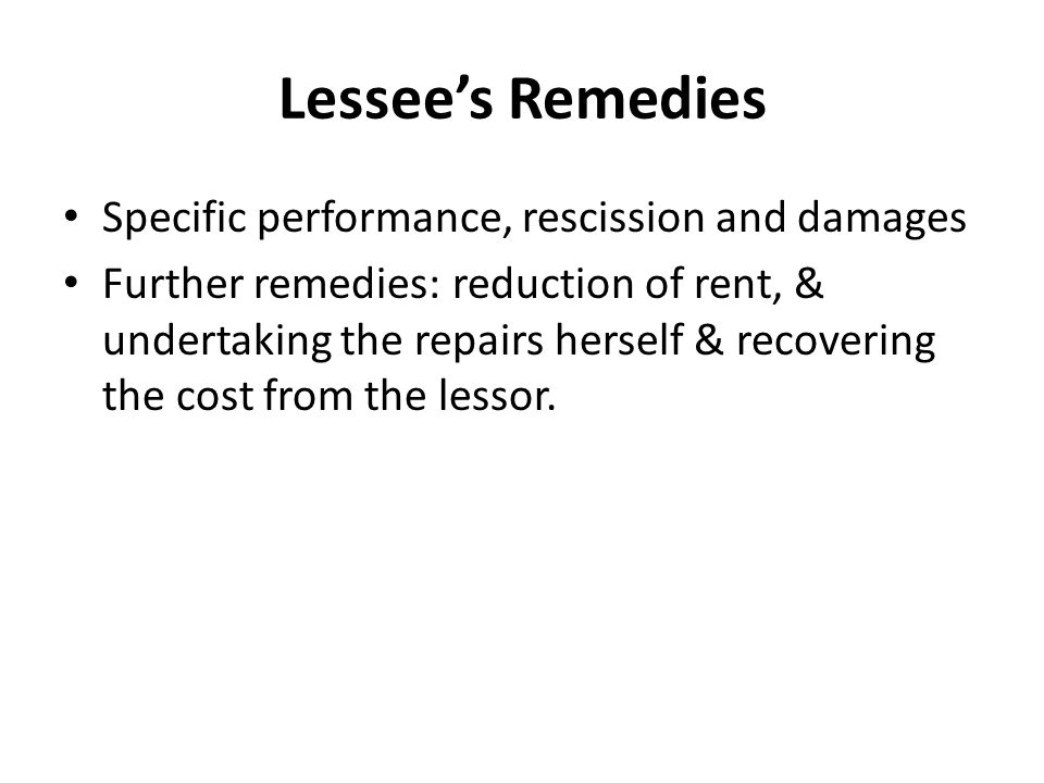 Lessee's Remedies Specific performance, rescission and damages