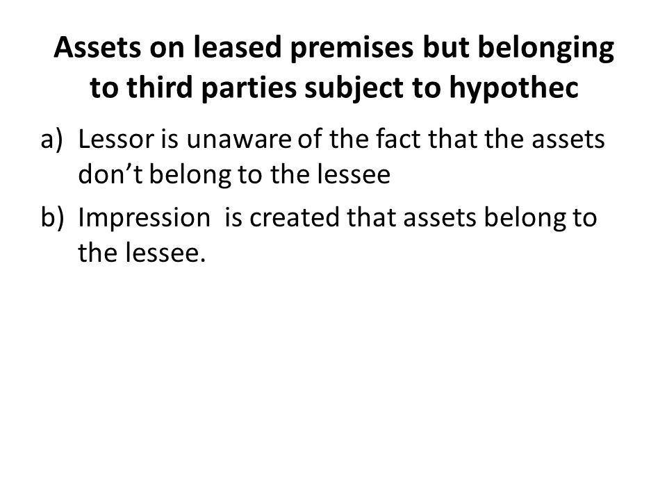 Assets on leased premises but belonging to third parties subject to hypothec