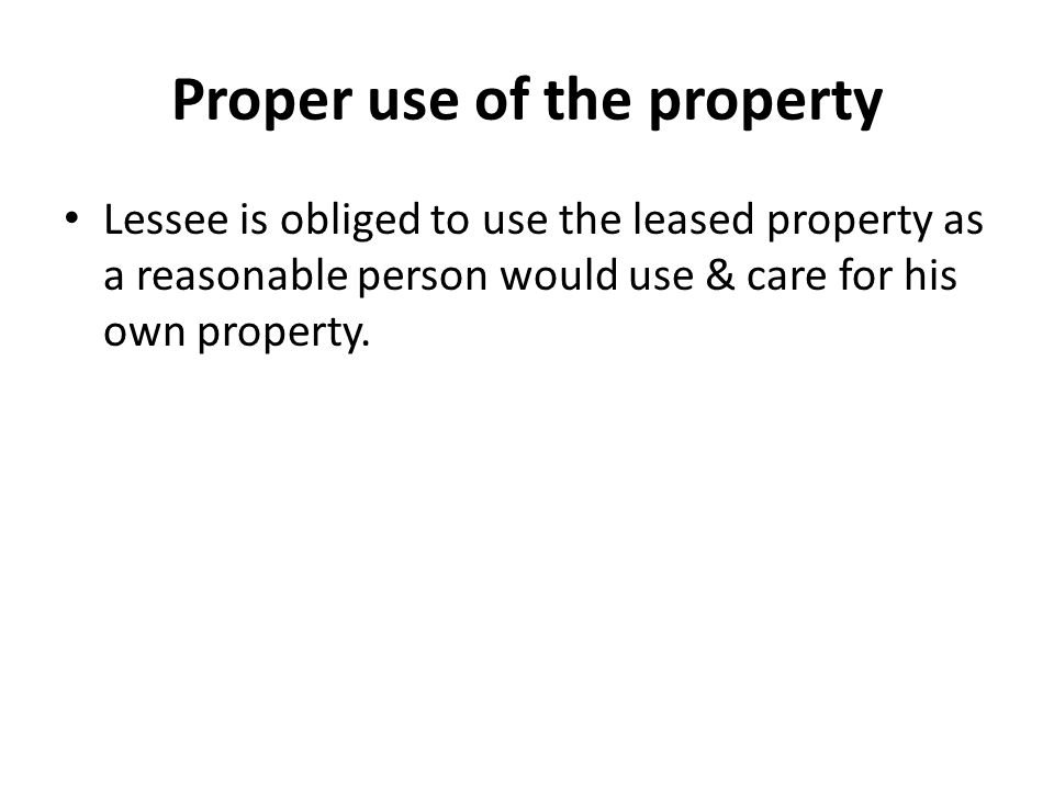 Proper use of the property