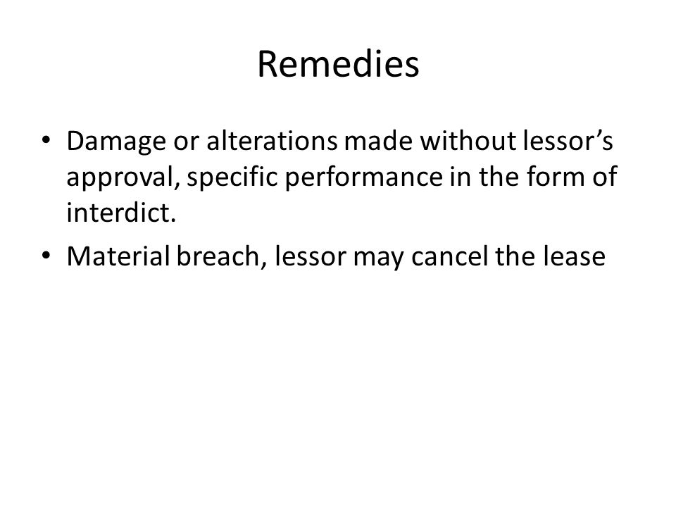 Remedies Damage or alterations made without lessor's approval, specific performance in the form of interdict.