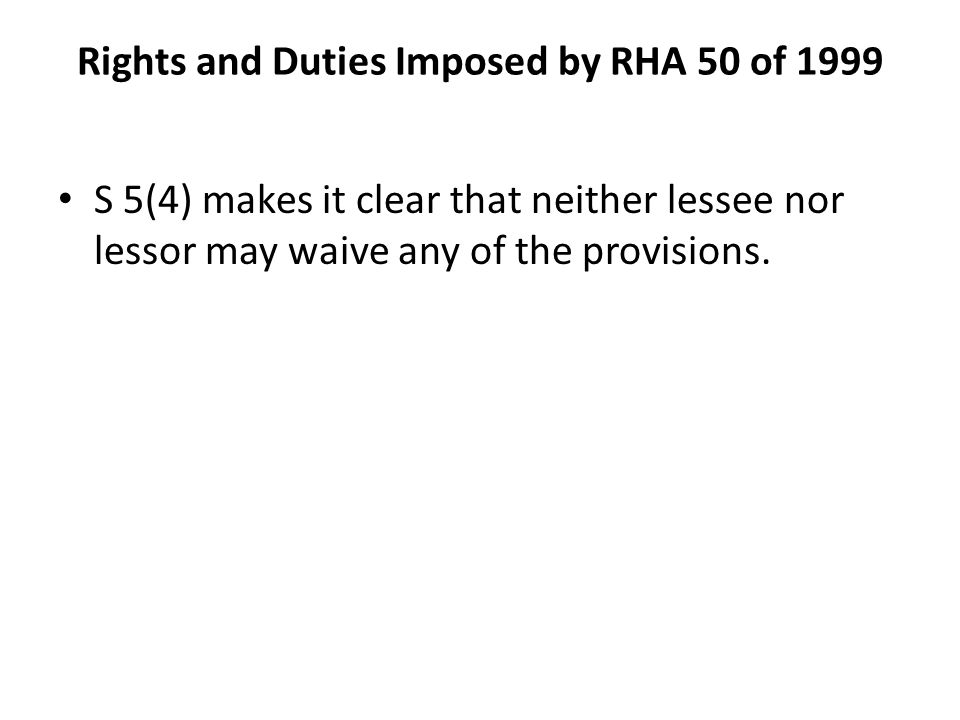 Rights and Duties Imposed by RHA 50 of 1999