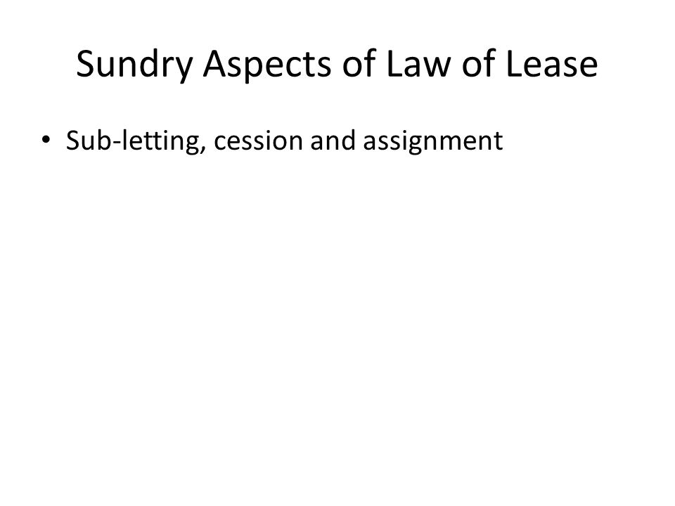 Sundry Aspects of Law of Lease