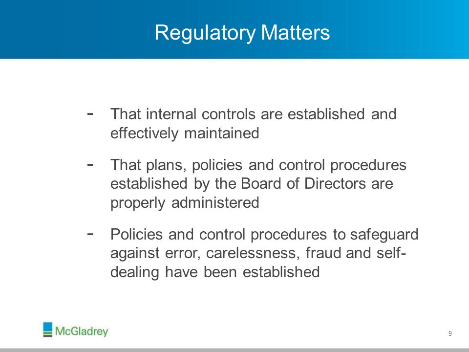 Regulatory Matters The annual audit and verification of member accounts are the activities generally used to carry out these responsibilities.