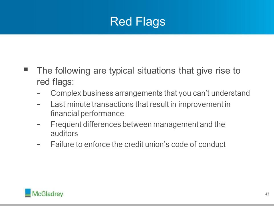 Red Flags Red flag situations continued: