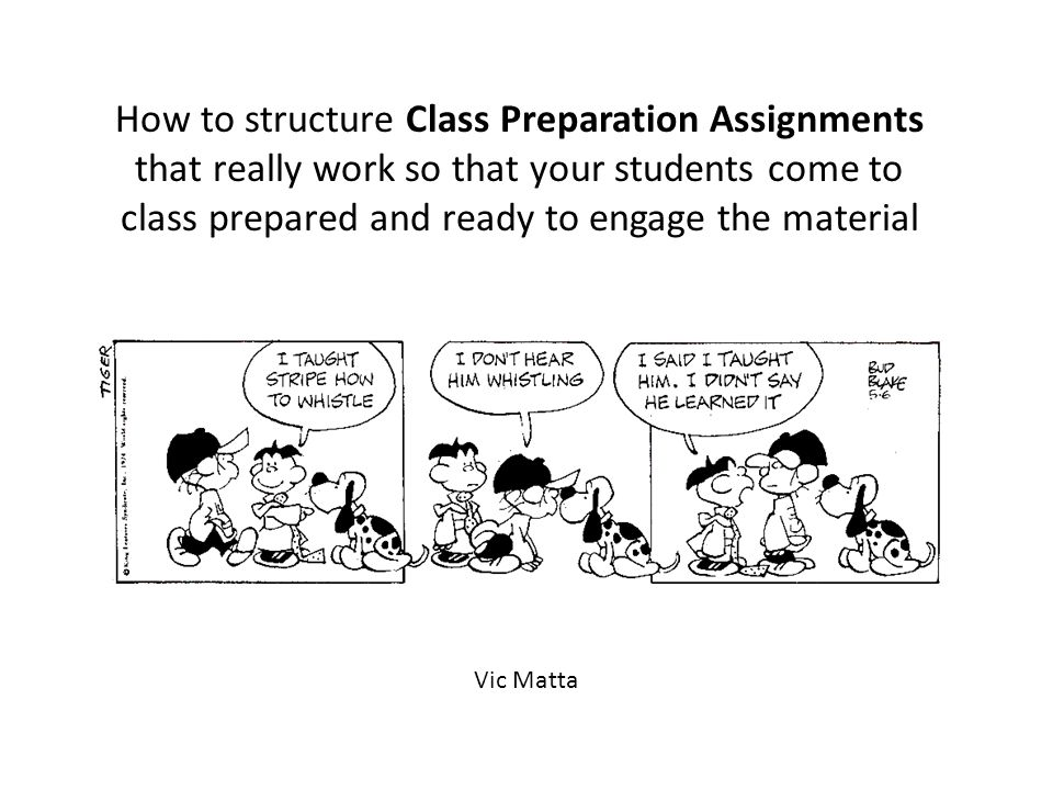 How to structure Class Preparation Assignments that really work so that your students come to class prepared and ready to engage the material