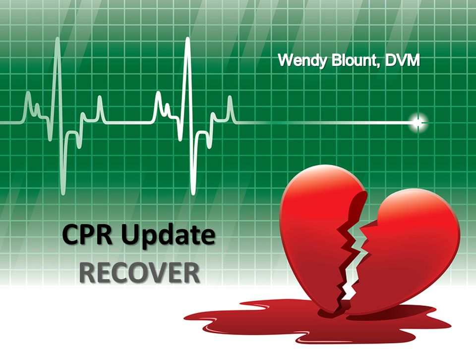 Wendy Blount, DVM CPR Update RECOVER