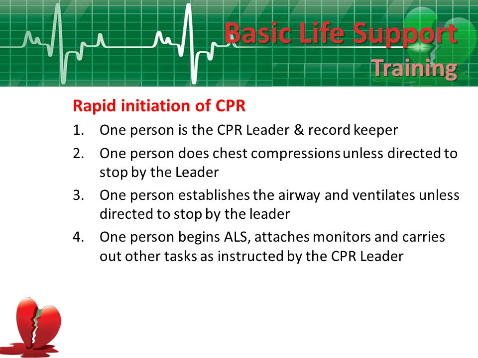 Basic Life Support Training Rapid initiation of CPR