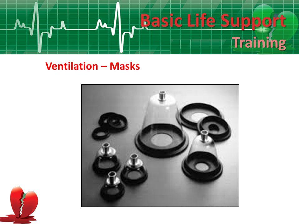Basic Life Support Training Ventilation – Masks