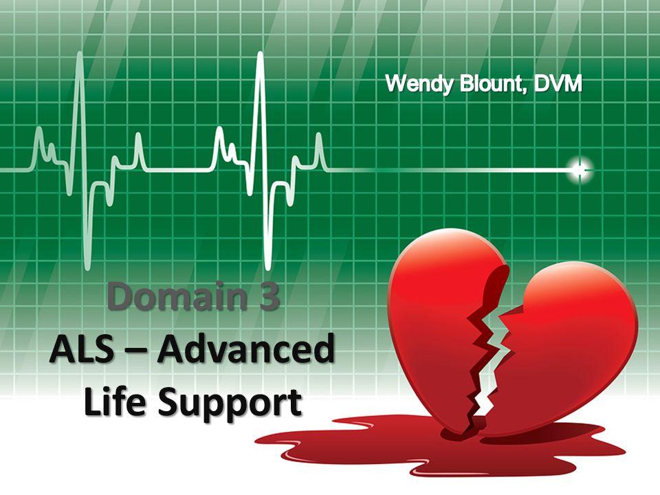 Domain 3 ALS – Advanced Life Support