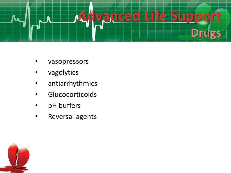 Advanced Life Support Drugs vasopressors vagolytics antiarrhythmics