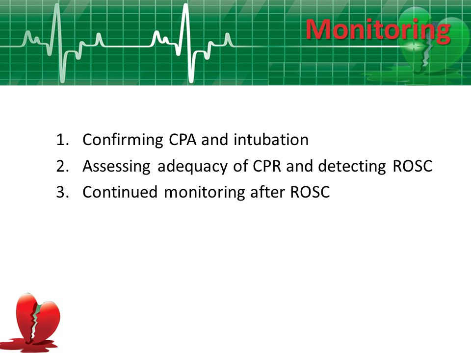 Monitoring Confirming CPA and intubation