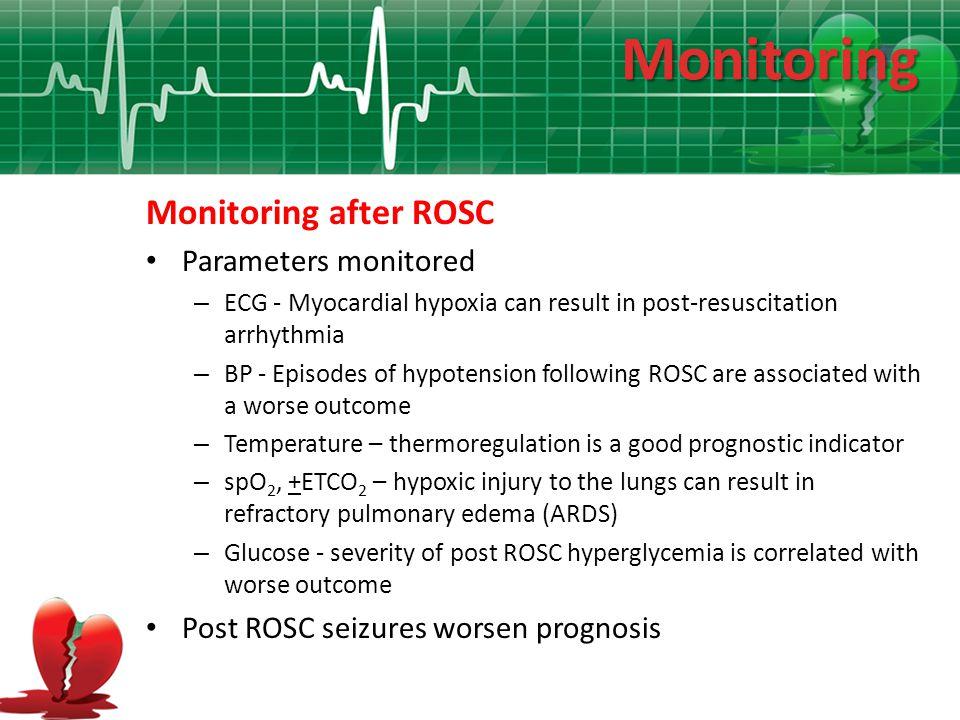Monitoring Monitoring after ROSC Parameters monitored