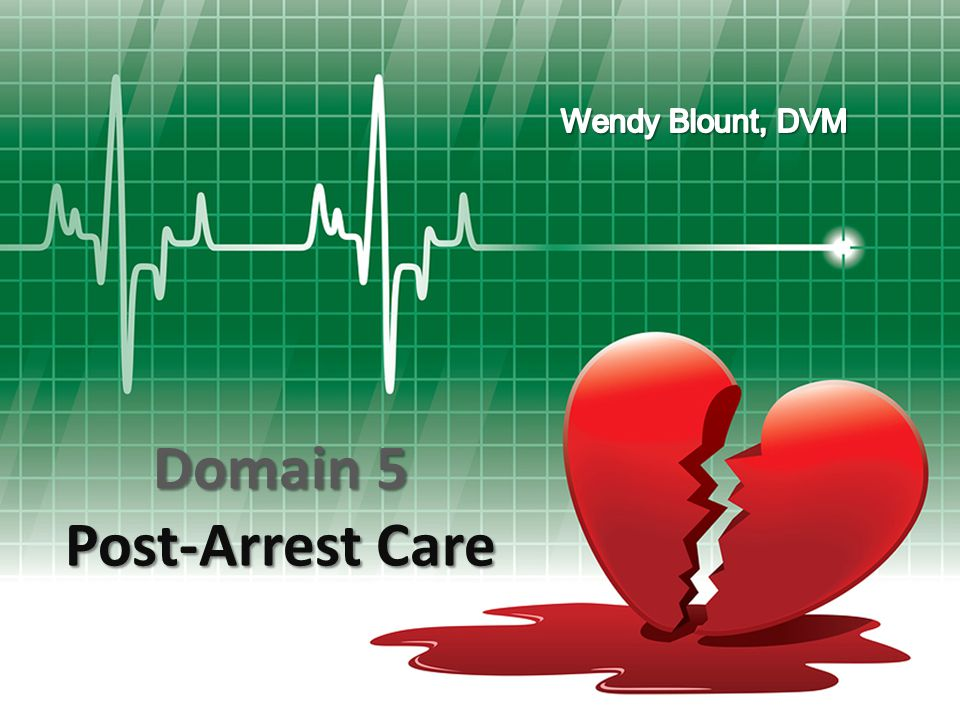 Domain 5 Post-Arrest Care