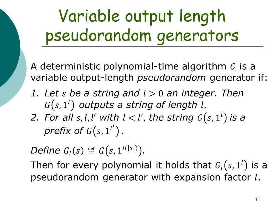 Variable output length pseudorandom generators