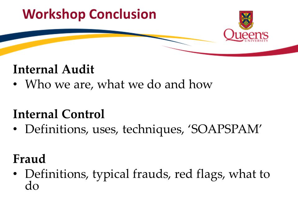 Workshop Conclusion Internal Audit Who we are, what we do and how