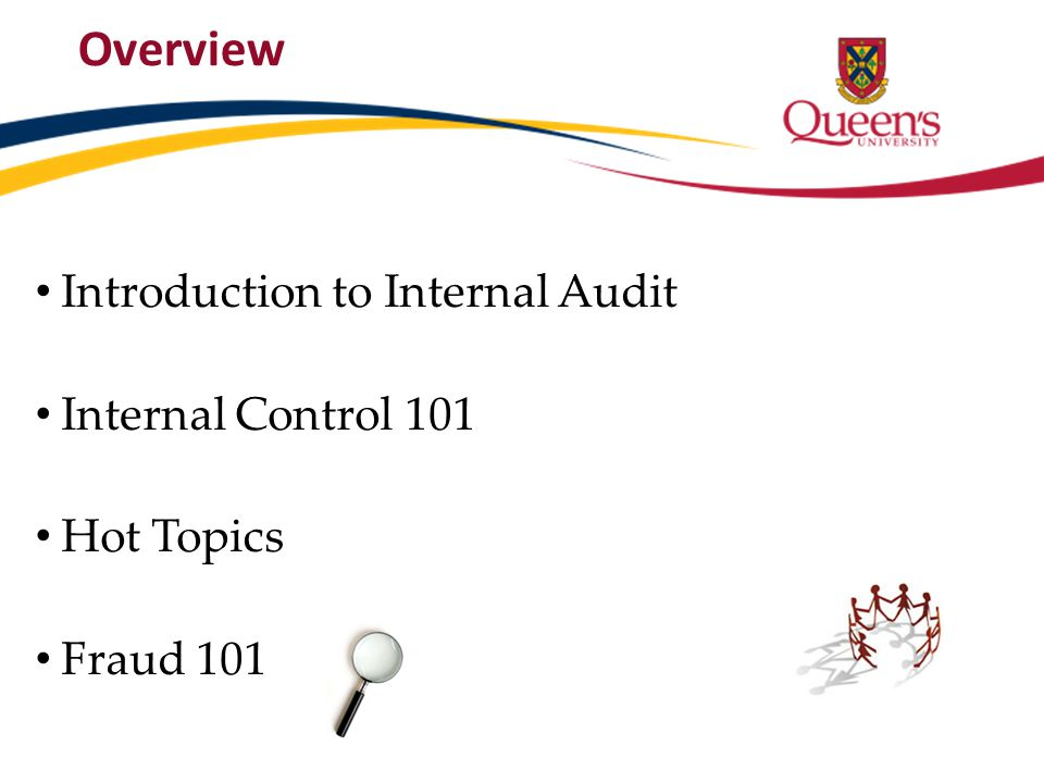Overview Introduction to Internal Audit Internal Control 101