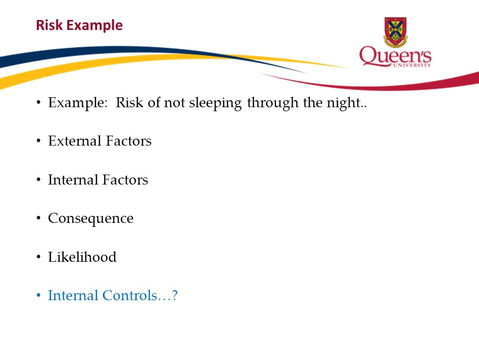 Risk Example Example: Risk of not sleeping through the night..