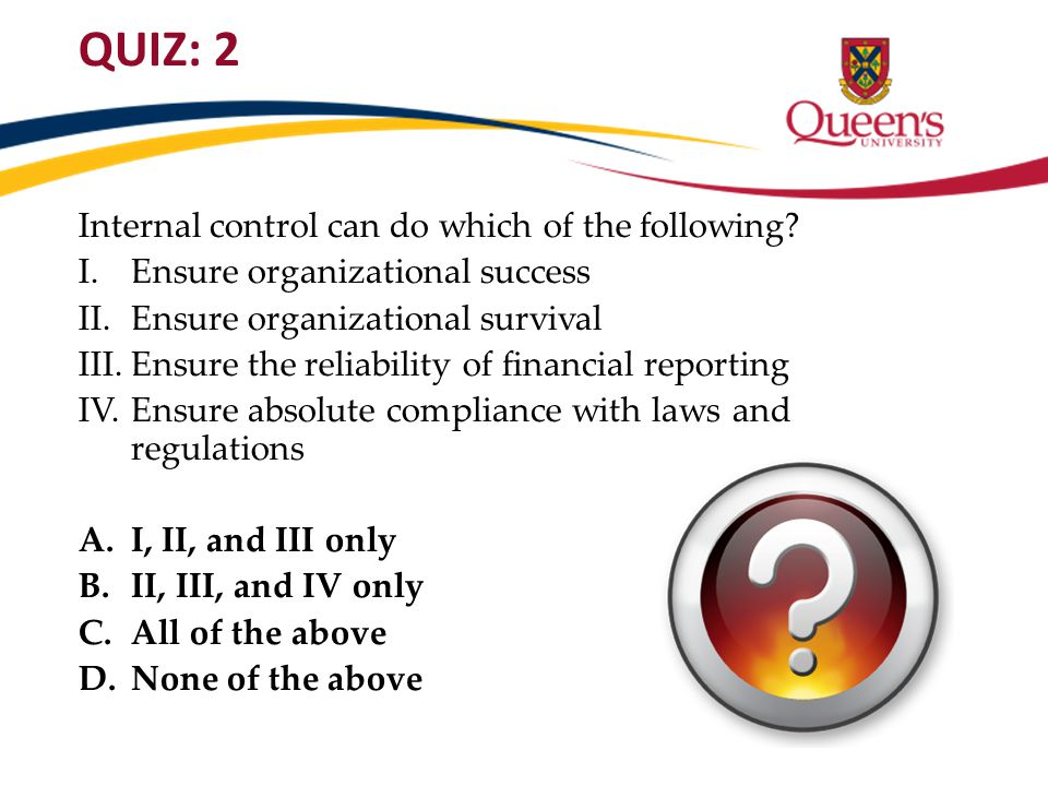 QUIZ: 2 Internal control can do which of the following