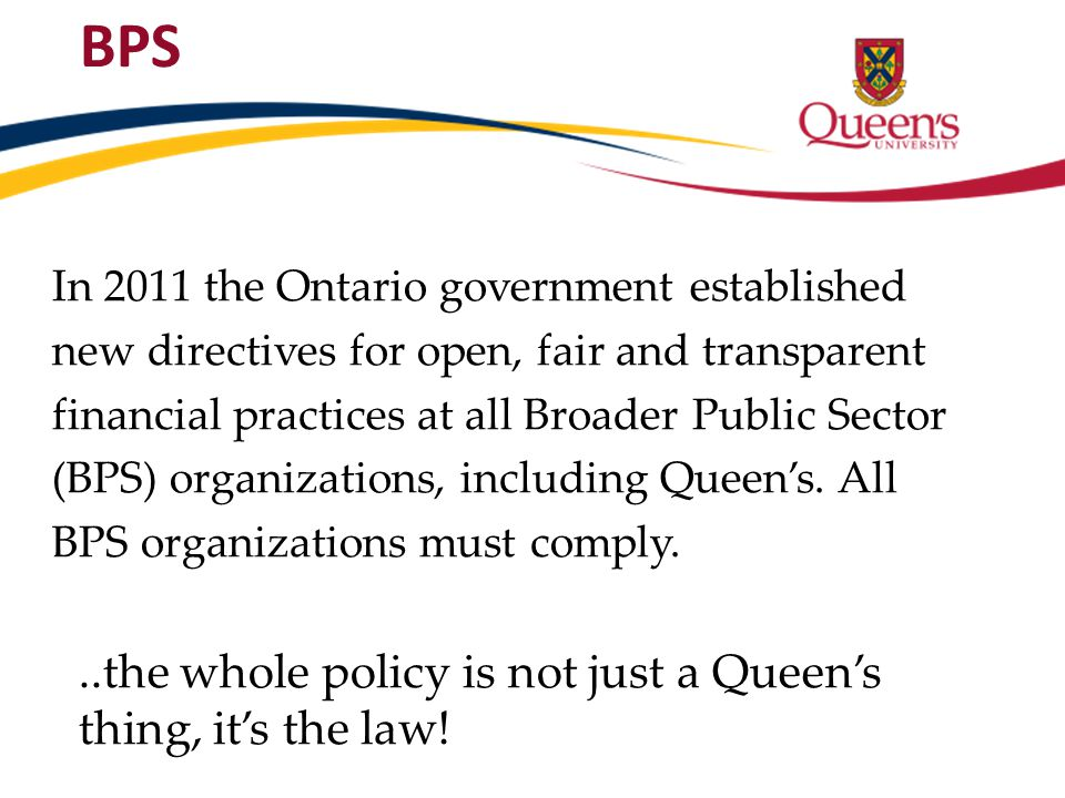 BPS ..the whole policy is not just a Queen's thing, it's the law!
