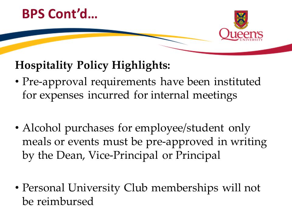 BPS Cont'd… Hospitality Policy Highlights: