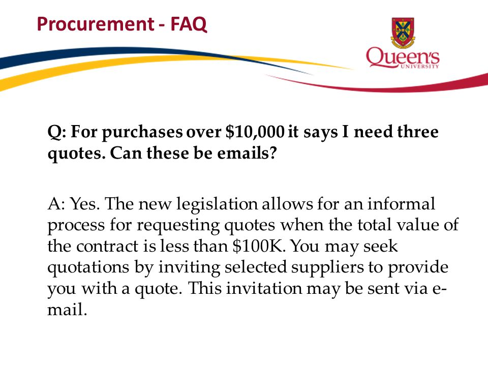 Procurement - FAQ Q: For purchases over $10,000 it says I need three quotes. Can these be emails