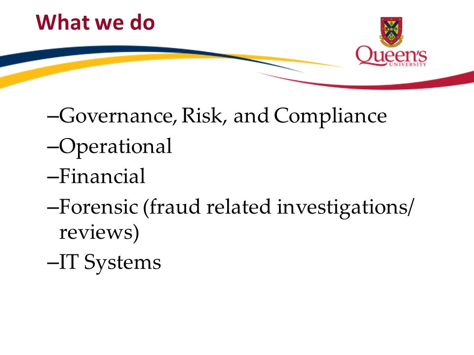 What we do Governance, Risk, and Compliance Operational Financial