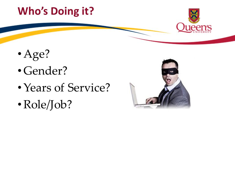Who's Doing it Age Gender Years of Service Role/Job